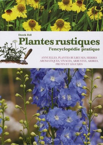 Derek Fell - Plantes rustiques - L'encyclopédie pratique.