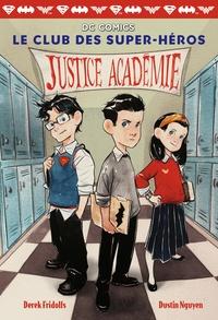 Derek Fridolfs - Le club des super-héros Tome 1 : Justice Académie.
