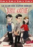 Derek Fridolfs et Dustin Nguyen - Le club des super-héros Tome 1 : Justice académie.