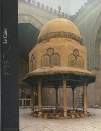 Derek Hopwood et Paul Saint-Yves - Le Caire, ville phare de l'Islam.