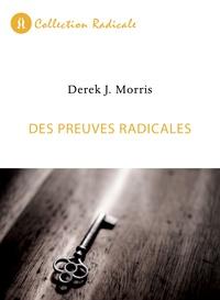 Derek J. Morris - Des preuves radicales.