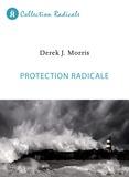Derek J. Morris - Protection radicale.