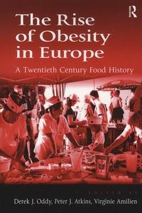 Derek-J Oddy et Peter-J Atkins - The Rise of Obesity in Europe - A Twentieth Century Food History.