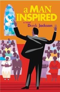 Derek Jackson - A Man Inspired.