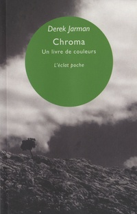 Derek Jarman - Chroma - Un livre de couleurs, juin 93.