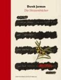 Derek Jarman - Die Skizzenbücher.