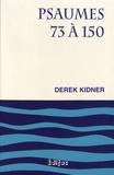 Derek Kidner - Psaumes 73 à 150.