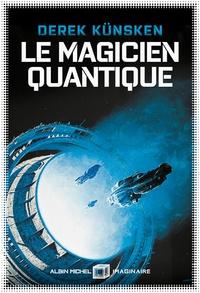 Derek Künksen - Le magicien quantique.