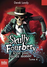 Derek Landy - Skully Fourbery Tome 4 : Skully Fourbery n'est plus de ce monde.