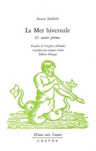 Derek Mahon - La Mer hivernale & autres poèmes.