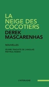 Derek Mascarenhas - La neige des cocotiers.