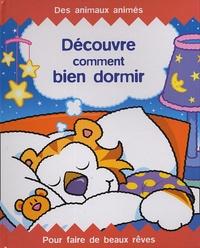 Derek Matthews et Sabine Minssieux - Découvre comment bien dormir.