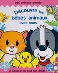 Derek Matthews et Eglantine Thorne - Découvre les bébés animaux avec nous.