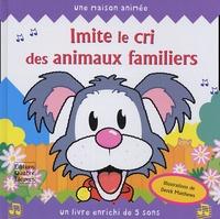 Derek Matthews et Faustina Fiore - Imite le cri des animaux familiers.