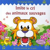 Derek Matthews et Faustina Fiore - Imite le cri des animaux sauvages.