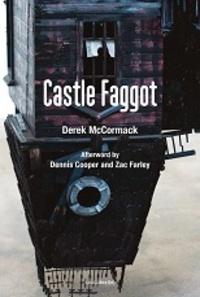 Derek McCormack - Castle Faggot.