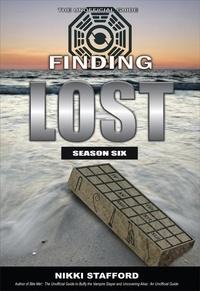 Derek McCormack et Barbara Barnett - Finding Lost - Season Six - The Unofficial Guide.