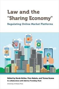 "Derek McKee et Finn Makela - Law and the """"Sharing Economy"""" - Regulating Online Market Platforms."