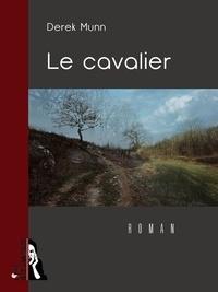 Derek Munn - Le cavalier.