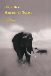 Derek Munn - Mon cri de Tarzan.