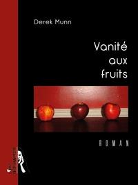 Derek Munn - Vanité aux fruits.