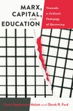 Derek r. Ford et Curry stephenson Malott - Marx, Capital, and Education - Towards a Critical Pedagogy of Becoming.
