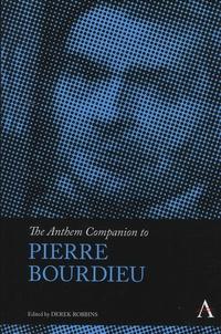 Derek Robbins - The Anthem Compagnion to Pierre Bourdieu.