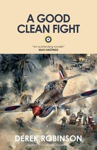 Derek Robinson - A Good Clean Fight.