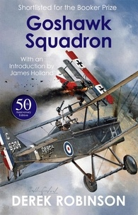 Derek Robinson - Goshawk Squadron.