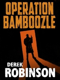 Derek Robinson - Operation Bamboozle.