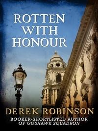 Derek Robinson - Rotten With Honour.