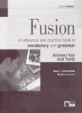 Derek Sellen - Fusion, a reference and practice book in vocabulary and grammar - Answer key and Tests.