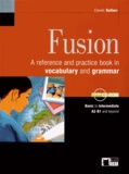 Derek Sellen - Fusion - A reference and practice book in vocabulary and grammar. 1 Cédérom