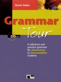 Derek Sellen - Grammar Tour - A Reference and Practice Grammar for Elementary to Intermediate Students. 1 Cédérom