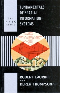 THE A.P.I.C. SERIES NUMBER 37 : FUNDAMENTALS OF SPATIAL INFORMATIONS SYSTEMS. Edition en anglais - Derek Thomson | Showmesound.org