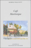 Derek Walcott - Café Martinique.