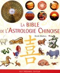 La bible de l'astrologie chinoise - Derek Walters |