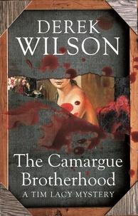Derek Wilson - The Camargue Brotherhood.