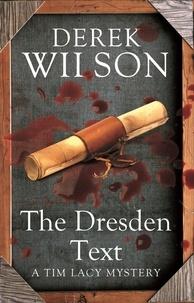 Derek Wilson - The Dresden Text.