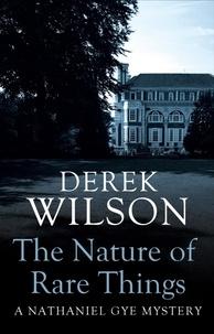 Derek Wilson - The Nature of Rare Things.