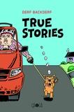 Derf Backderf - True Stories.