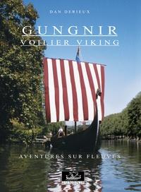 Derieux Dan - Gungnir voilier viking - Aventures sur fleuves.