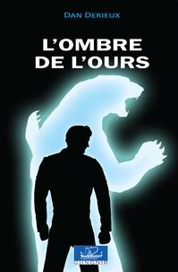 Derieux Dan - L'ombre de l'ours.