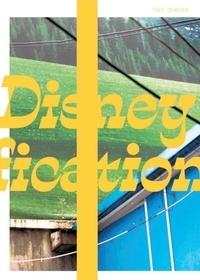 Derksen Theo - Disneyfication.