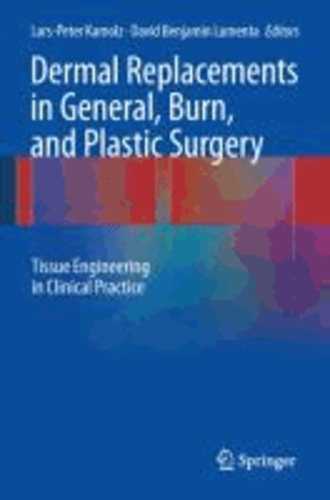 Dermal Replacements in General, Burn, and Plastic Surgery - Tissue Engineering in Clinical Practice.