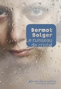 Dermot Bolger - Le ruisseau de cristal.