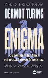 Téléchargement gratuit du fichier txt ebook Enigma  - Ou comment les Alliés ont réussi à casser le code nazi en francais 9782369428220 CHM FB2