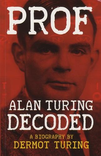 Dermot Turing - Prof - Alan Turing Decoded.