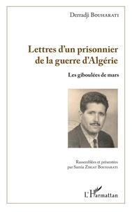 Lettres d'un prisonnier de la guerre d'algérie- Les giboulées de mars - Derraji Bouharati |