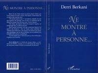 Derri Berkani - Ne montre à personne.